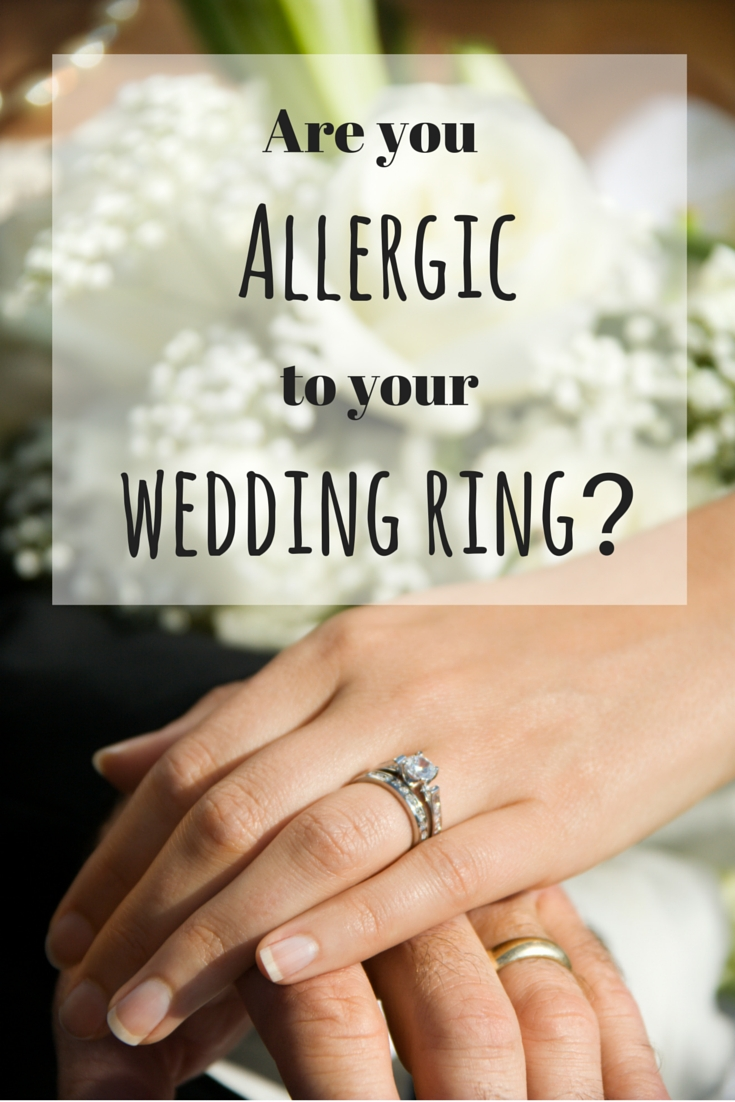 You May Be Allergic To Your Wedding Ringand Allergic To Nickel With Wedding Rings Without Nickel (Gallery 7 of 15)