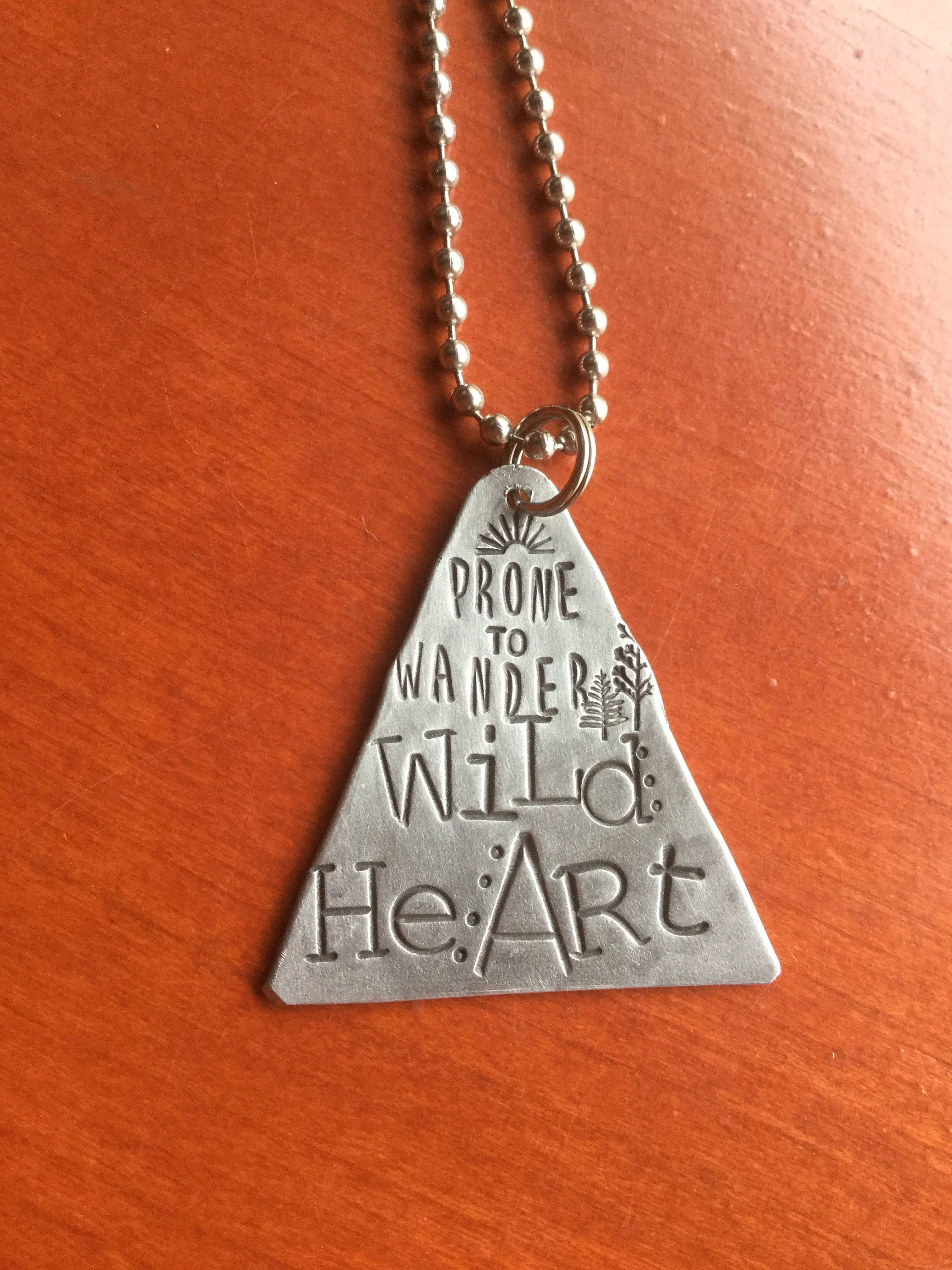 Hand Stamped Metal Prone To Wander Wild Heart Gypsy Soul Hand Made With Regard To Most Current Female Empowerment Motto Pendant Necklaces (View 14 of 25)