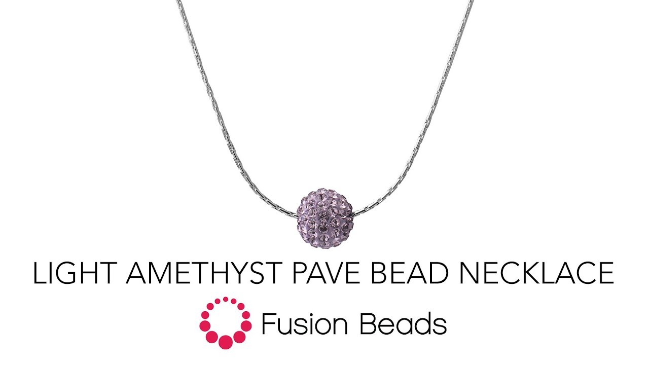 Watch How To Make The Light Amethyst Pave Bead Necklacefusion Beads Throughout Current Beads & Pavé Necklaces (View 6 of 25)